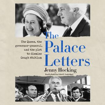 The Palace Letters: The Queen, the Governor-General, and the Plot to Dismiss Gough Whitlam