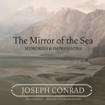 The Mirror of the Sea: Memories & Impressions