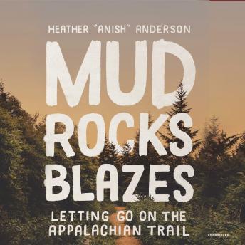 Mud, Rocks, Blazes: Letting Go on the Applachian Trail