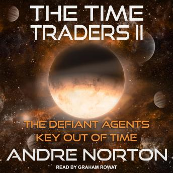 The Time Traders II: The Defiant Agents and Key Out of Time