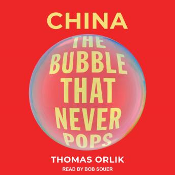 China: The Bubble that Never Pops details