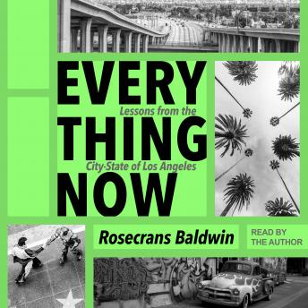 Everything Now: Lessons from the City-State of Los Angeles details