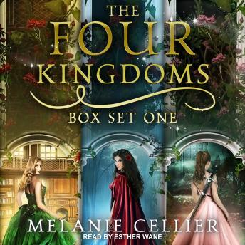 Four Kingdoms Box Set 1: Three Fairytale Retellings, Books 1, 2 & 2.5, Melanie Cellier