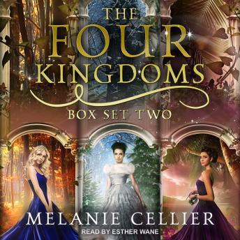 The Four Kingdoms Box Set 2: Three Fairytale Retellings, Books 3, 3.5 & 4