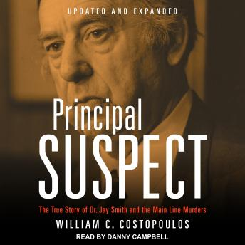 Principal Suspect: The True Story of Dr. Jay Smith and the Main Line Murders Family