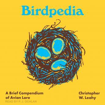 Birdpedia: A Brief Compendium of Avian Lore