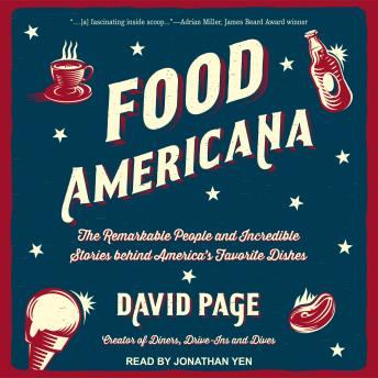 Food Americana: The Remarkable People and Incredible Stories behind America's Favorite Dishes