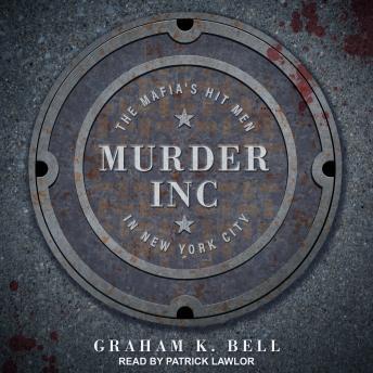 Murder, Inc.: The Mafia's Hit Men in New York City