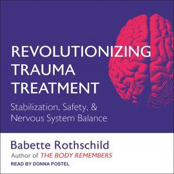 Revolutionizing Trauma Treatment: Stabilization, Safety, & Nervous System Balance