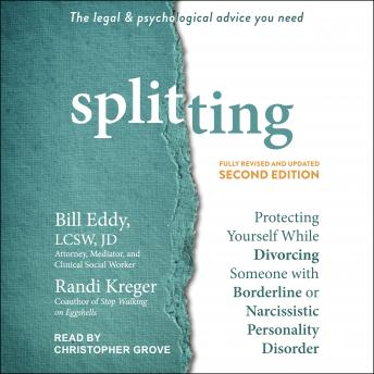 Splitting, Second Edition: Protecting Yourself While Divorcing Someone with Borderline or Narcissist