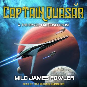 Captain Quasar & The Space-Time Conundrum