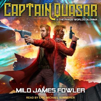 Captain Quasar & The Phaze-Worlds Dilemma