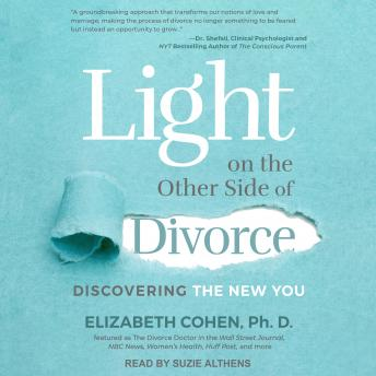 Light on the Other Side of Divorce: Discovering the New You