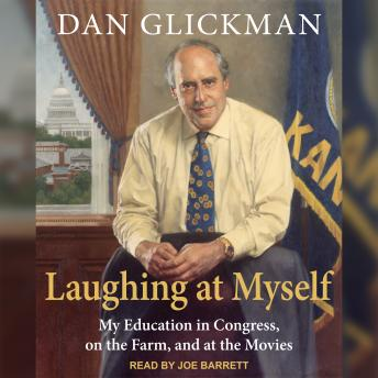 Laughing at Myself: My Education in Congress, on the Farm, and at the Movies