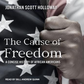 The Cause of Freedom: A Concise History of African Americans