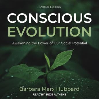 Conscious Evolution: Awakening the Power of Our Social Potential, Revised Edition