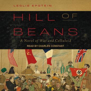 Hill of Beans: A Novel of War and Celluloid