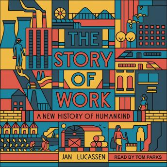 The Story of Work: A New History of Humankind
