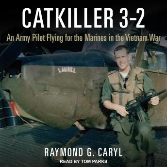 Catkiller 3-2: An Army Pilot Flying for the Marines in the Vietnam War