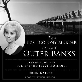 The Lost Colony Murder on the Outer Banks: Seeking Justice for Brenda Joyce Holland