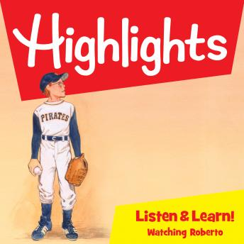Highlights Listen & Learn!: Watching Roberto: An Immersive Audio Study for Grade 4