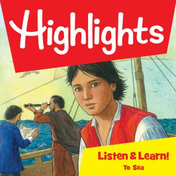 Highlights Listen & Learn!: To Sea: An Immersive Audio Study for Grade 5