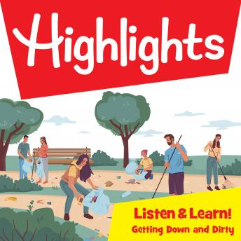 Highlights Listen & Learn!: Getting Down and Dirty! Community Gardens: An Immersive Audio Study for