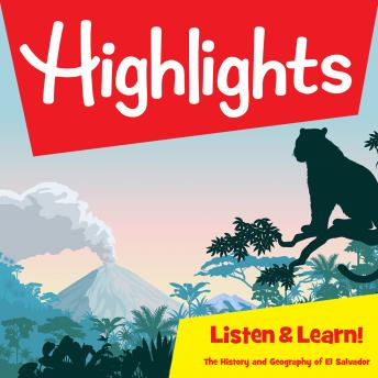 Highlights Listen & Learn!: The History and Geography of El Salvador: An Immersive Audio Study for G