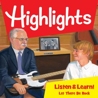 Highlights Listen & Learn!: Let There Be Rock!: An Immersive Audio Study for Grade 5