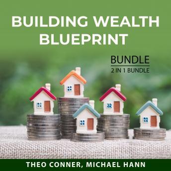 Building Wealth Blueprint Bundle, 2 in 1 Bundle: Build Your Wealth and Smart Finances to Survive Rec