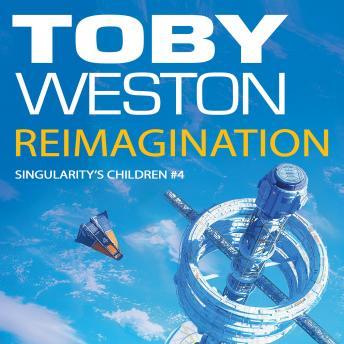 ReImagination: Singularity's Children, Book 4