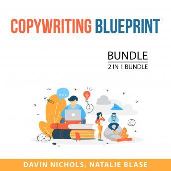 Copywriting Blueprint Bundle, 2 in 1 Bundle: Copywriting Expert and Good Copywriting