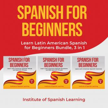 Spanish for Beginners: Learn Latin American Spanish for Beginners Bundle, 3 in 1