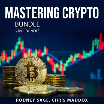 Mastering Crypto Bundle, 2 in 1 Bundle: Understanding Cryptocurrency and Cryptocurrency Mining and T