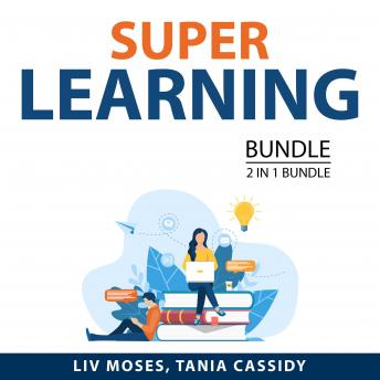 Super Learning Bundle, 2 in 1 Bundle: Learn Better, and Study Tips and Strategies