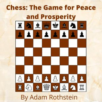 Chess:: The Game for Peace and Prosperity