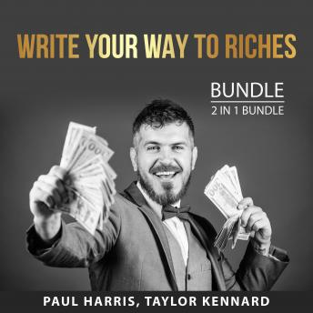 Write Your Way To Riches Bundle, 2 in 1 Bundle: Writing Tips and Expert Writing Tips