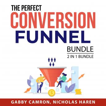 The Perfect Conversion Funnel Bundle, 2 in 1 Bundle: Sales Funnel Expert and Sales Funnels for Succe