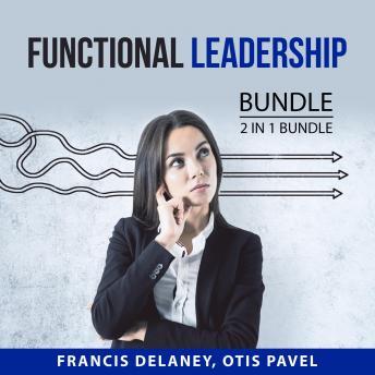 Functional Leadership Bundle, 2 in 1 Bundle: Leadership Communication and Powerful Leadership Affirm