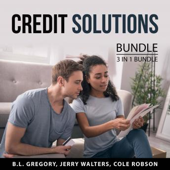 Credit Solutions Bundle, 3 in 1 Bundle: Credit Secrets You Need to Know, Boost Your Credit Score, an