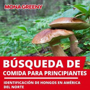 Búsqueda de comida para principiantes: Identificación de hongos en América del Norte