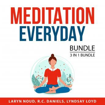 Meditation Everyday Bundle, 3 in 1 Bundle: Zen Living Everyday, Meditation for Mindfulness, and Prac