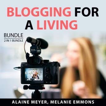 Blogging for a Living Bundle, 2 in 1 Bundle: Professional Blogging Blueprint and Vlogging Secrets