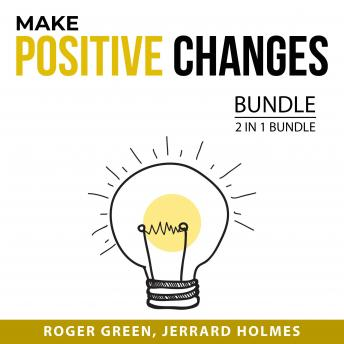 Make Positive Changes Bundle, 2 in 1 Bundle:: Overcome Addiction and Best Version of Yourself