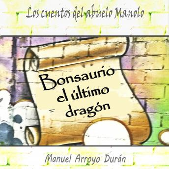 BONSAURIO: El último dragón