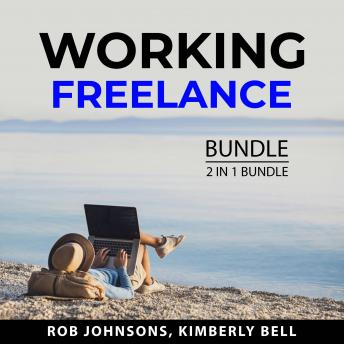 Working Freelance Bundle, 2 in 1 Bundle: How to Be Your Own Boss and Homebased Jobs for Busy Moms