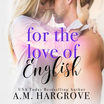 For The Love of English: A Single Dad, Enemies To Lovers Romance