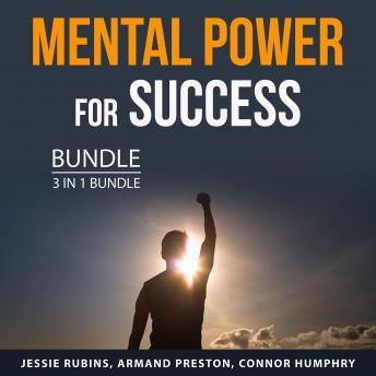 Mental Power for Success Bundle, 3 in 1 Bundle: Mental Power, Success Visualization Techniques, Mast