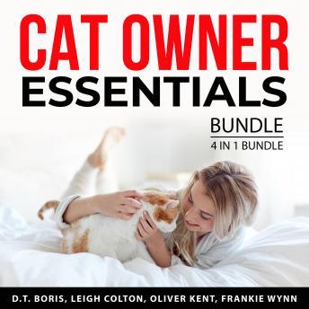 Cat Owner Essentials Bundle, 4 in 1 Bundle: Training Your Cat, Cat Training Made Easy, Cat Training