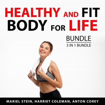 Healthy and Fit Body For Life Bundle, 3 in Bundle: Maintaining a Beautiful Body, Healthy and Fit Bod